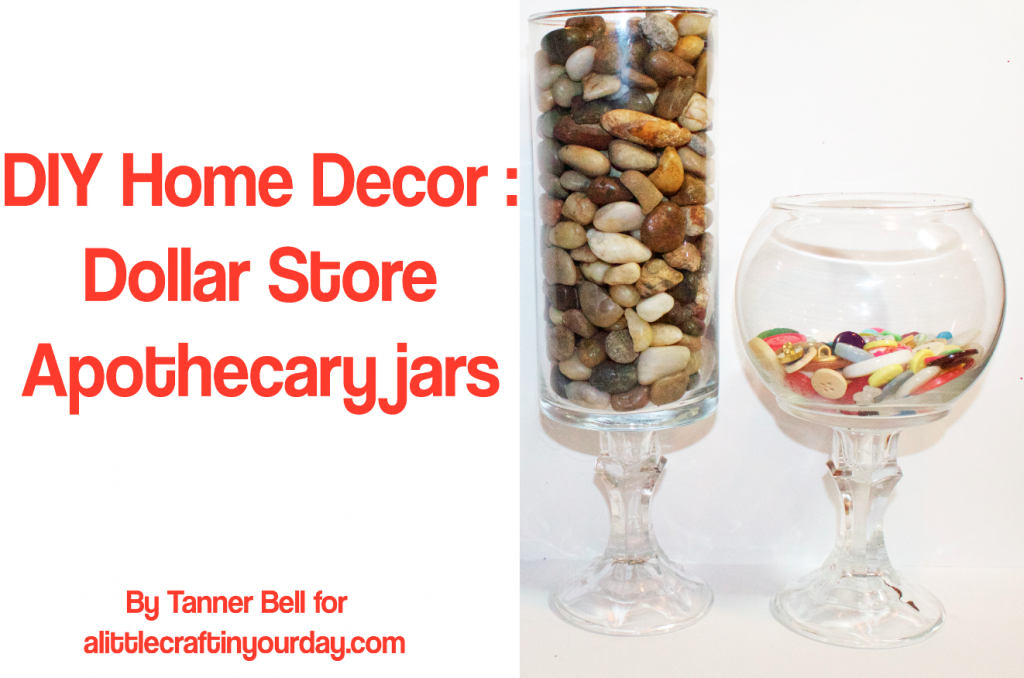 DIY Home Decor Dollar Store Apothecary Jars A Little