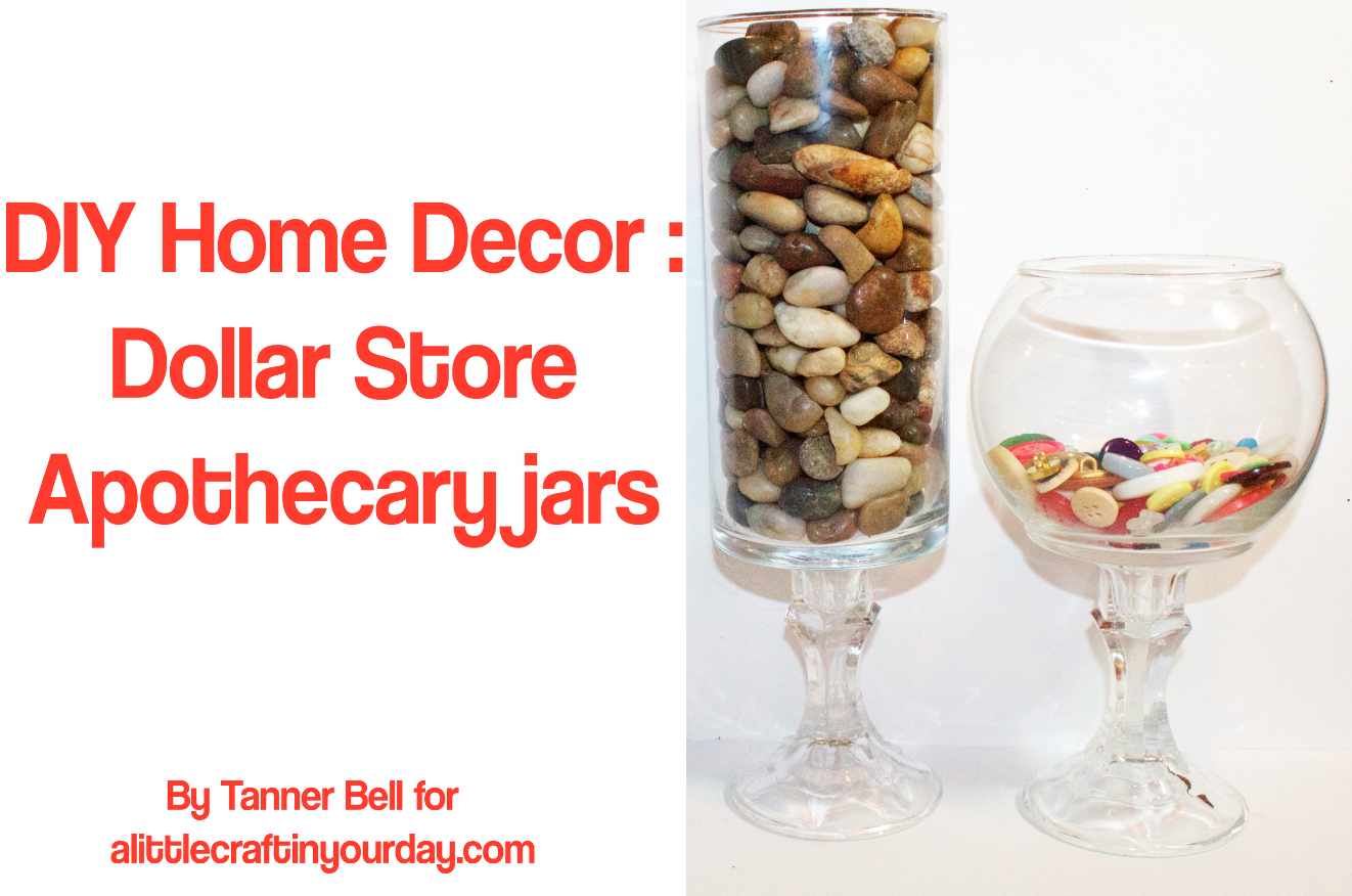 Diy home decor dollar store apothecary jars a little Decorating items shop near me