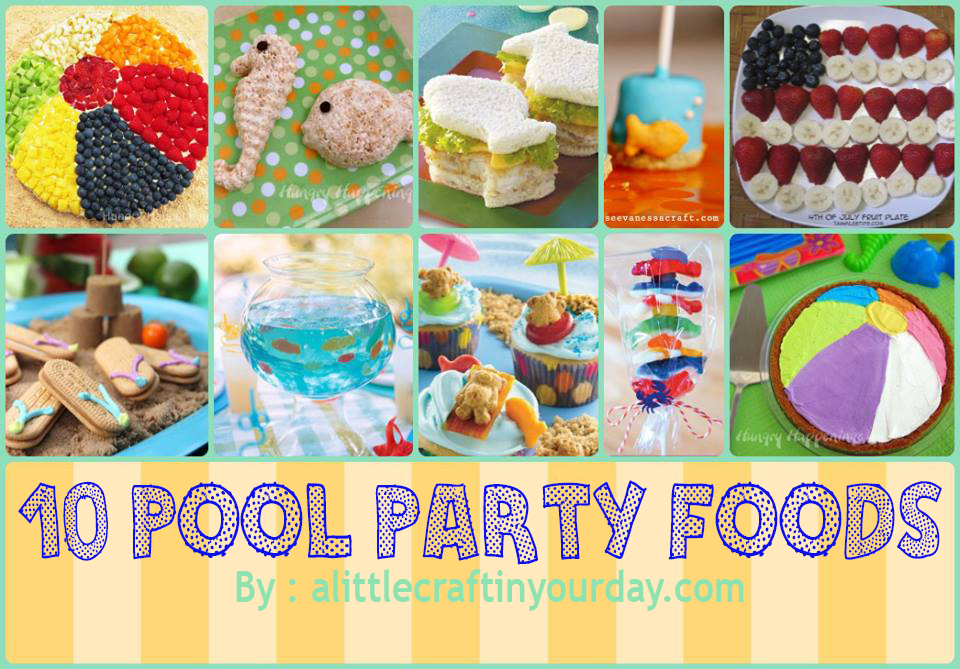 10 fun pool party foods a little craft in your daya for Summer food party ideas