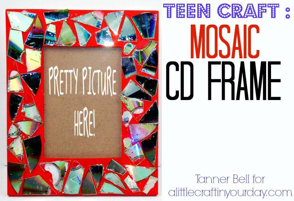 Mosaic Cd Frame Teen Craft Diy A Little Craft In Your Day