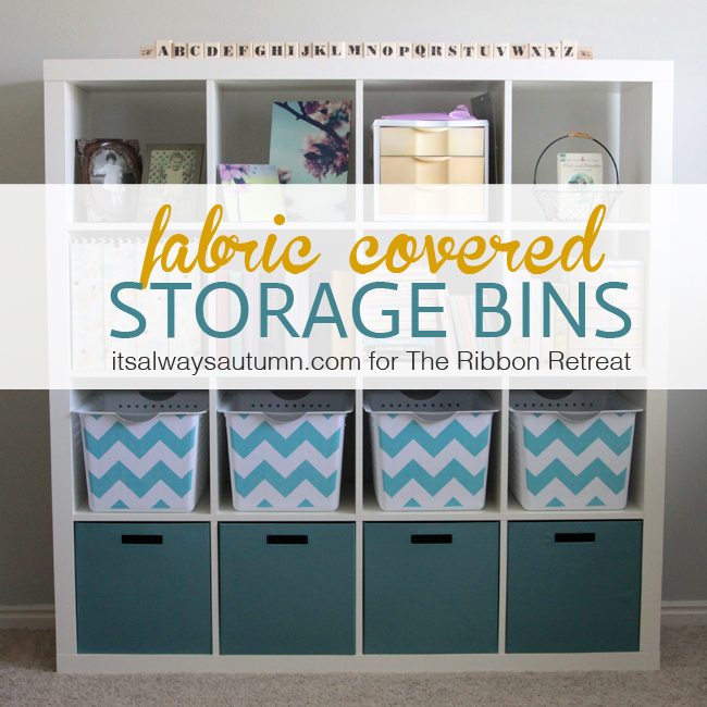 5/31 | Fabric Covered Storage Bins & Fabric Covered Storage Bins - A Little Craft In Your Day