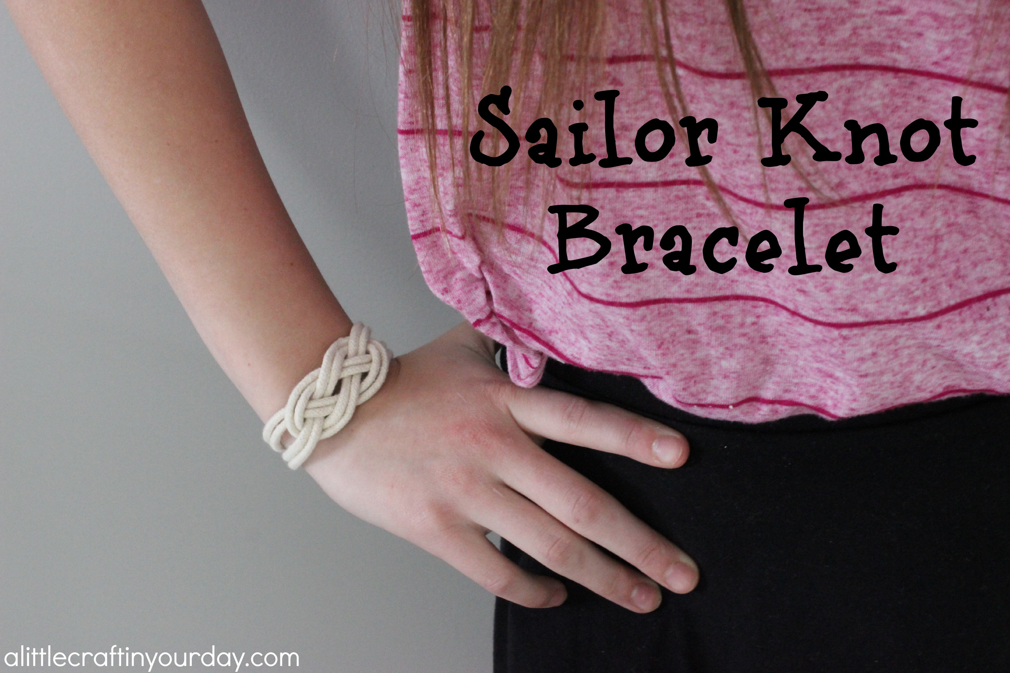3c74b0159b4c3 Sailor Knot Bracelet - A Little Craft In Your Day