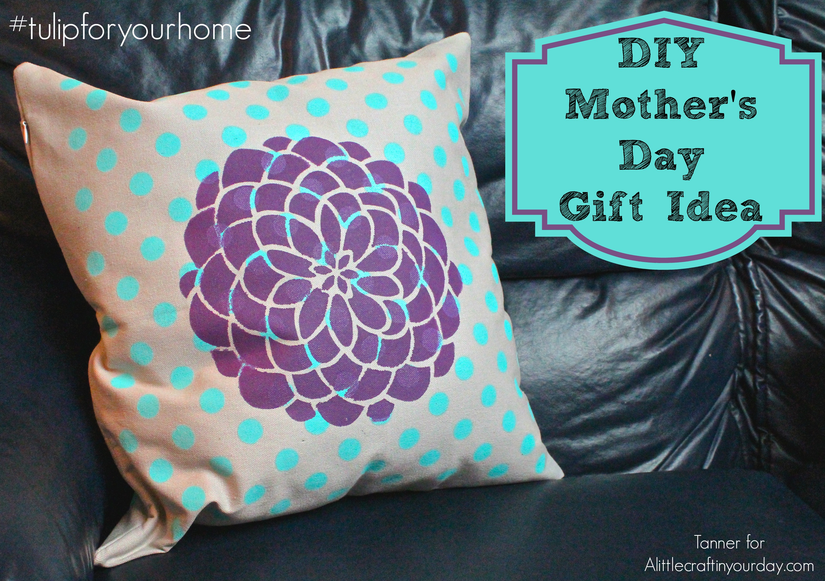 DIY Mother\'s Day Gift #tulipforyourhome - A Little Craft In Your Day