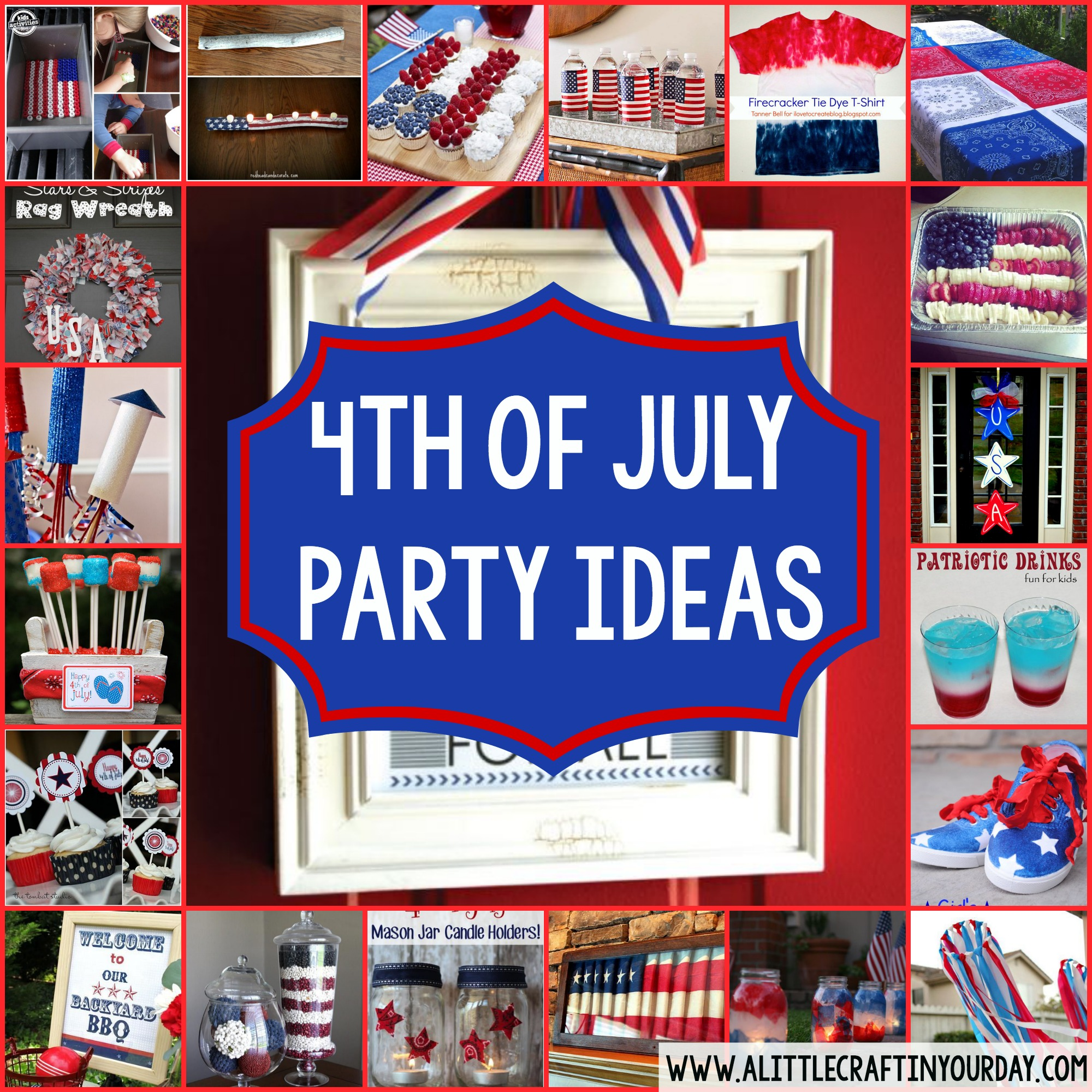 23 4th Of July Party Ideas A Little Craft In Your Day