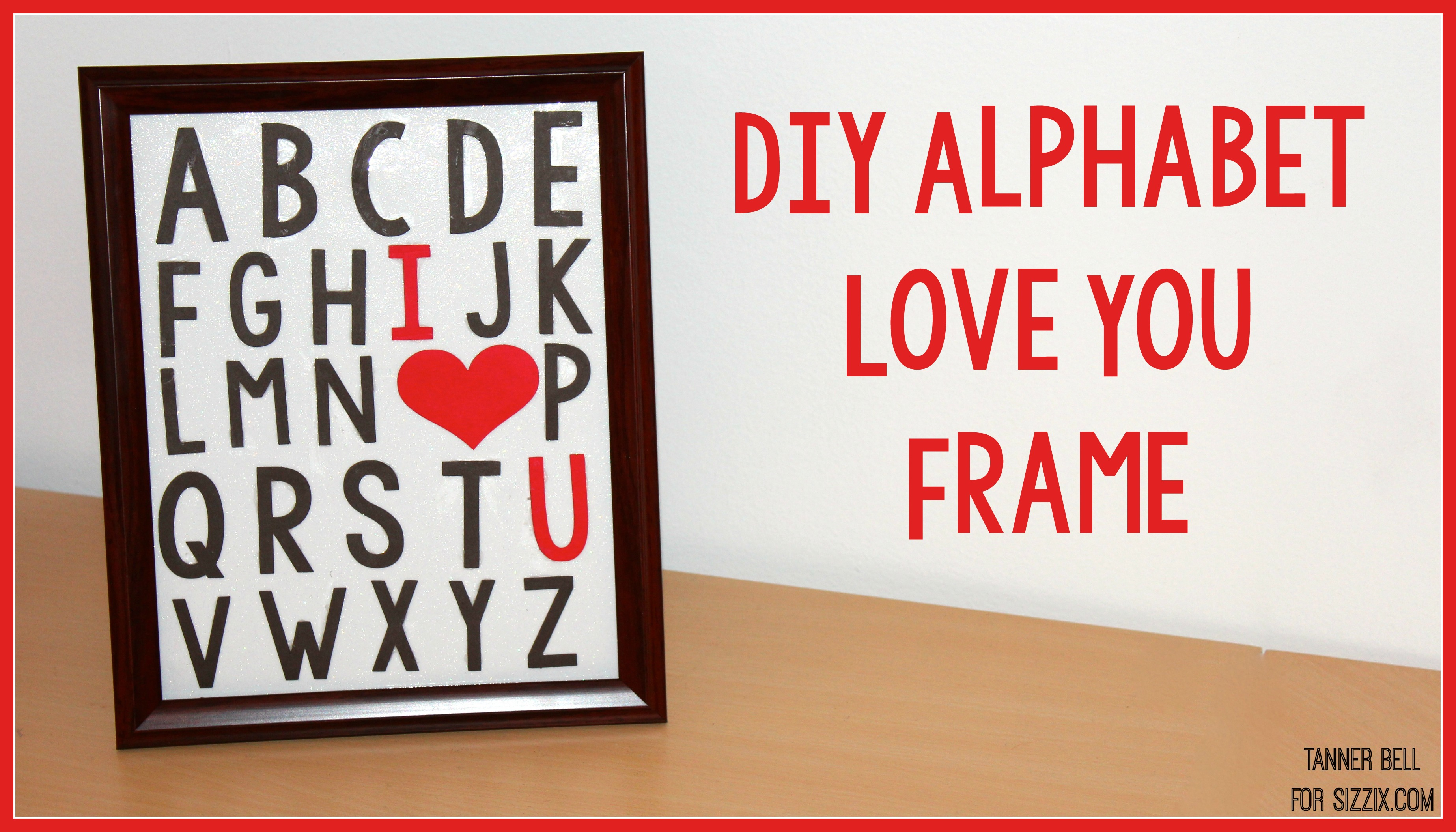 DIY I Heart You Frame - A Little Craft In Your Day