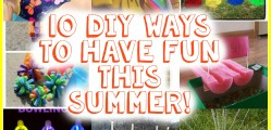 10 DIY ways to have fun this summer!