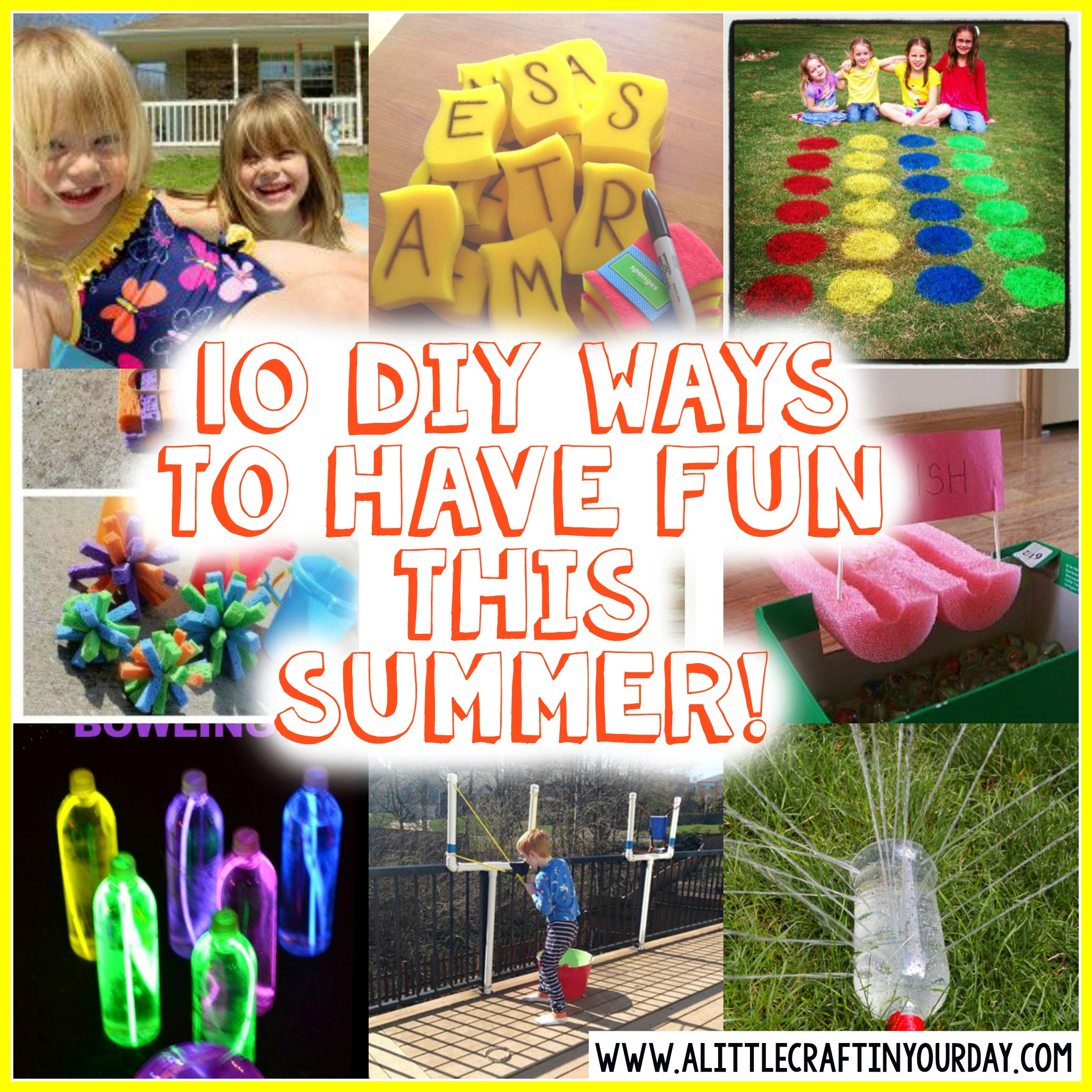 10 Diy Ways To Have Fun This Summer A Little Craft In