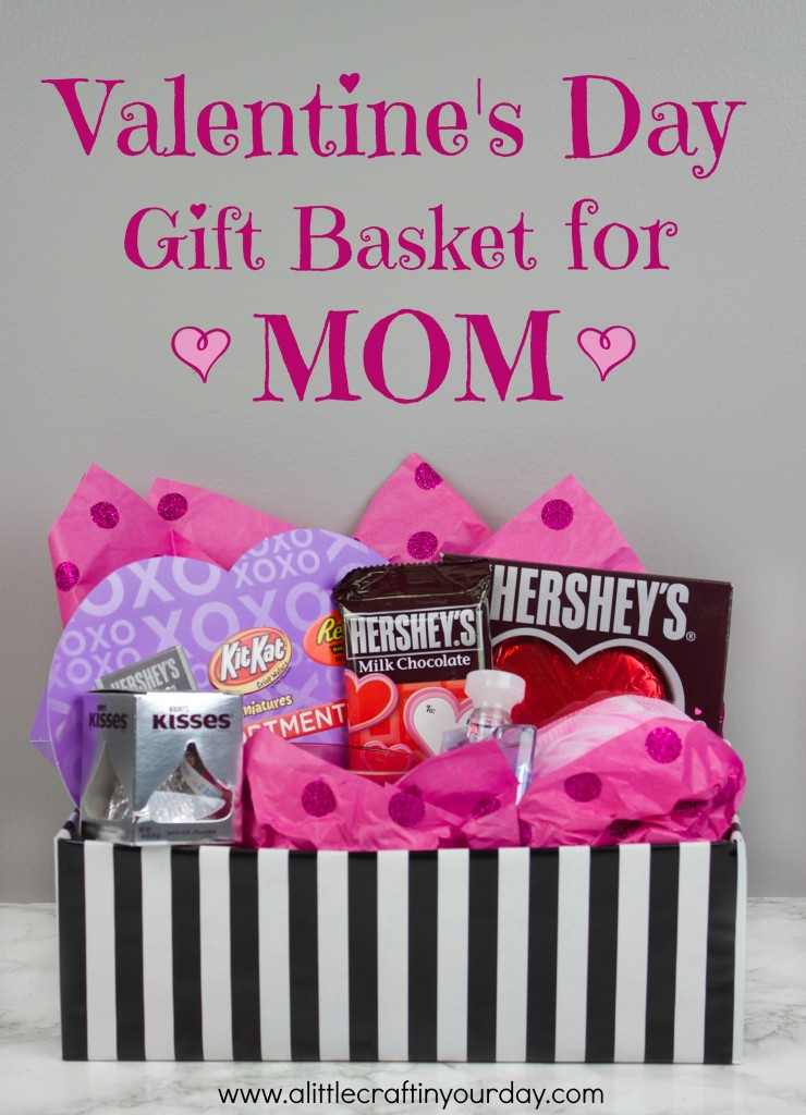 Valentine\'s Day Gift Basket for Mom - A Little Craft In Your Day