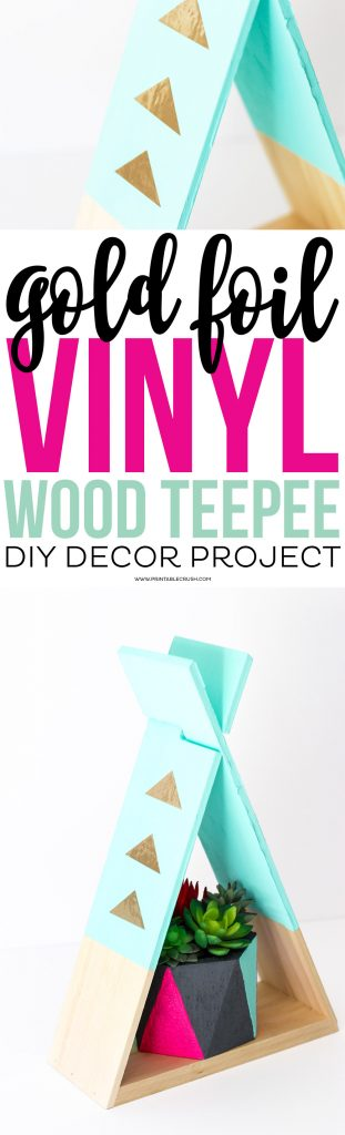 Gold-Foil-Vinyl-Teepee-DIY-Project-2-copy-1