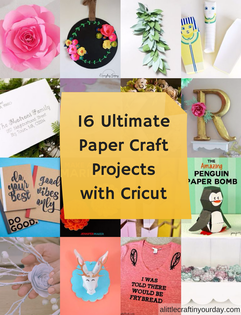 16 Ultimate Paper Craft Projects With The Cricut A Little Craft In