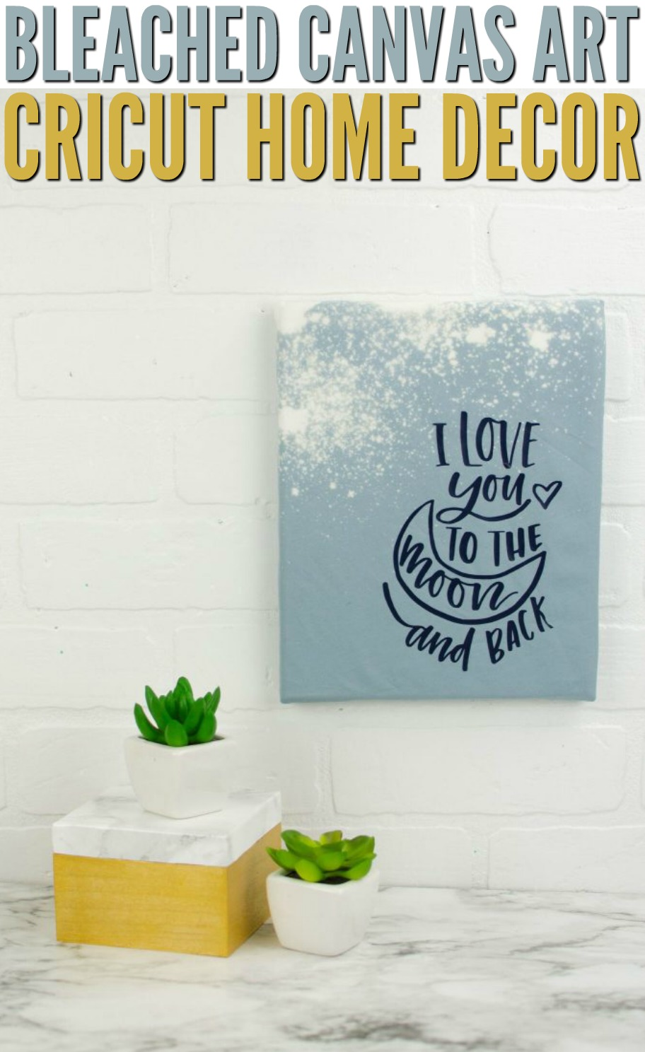 Bleached Canvas Art Cricut Home Decor A Little Craft In Your Day